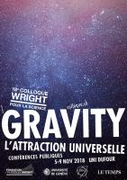 18e colloque Wright pour la science. Gravity: l'attraction universelle