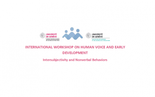 INTERNATIONAL WORKSHOP ON HUMAN VOICE AND EARLY DEVELOPMENT